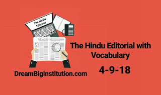 The Hindu Editorial With Important Vocabulary(4-9-18)- Dream Big Institution