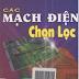 SÁCH SCAN - Các mạch điện chọn lọc (KS. Nguyễn Đức Ánh)