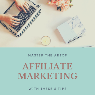 Master The Art Of Affiliate Marketing With These 5 Tips