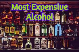 Most Expensive Alcoholic Drinks In the World 2020
