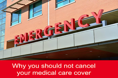 Why you should not cancel your medical care cover