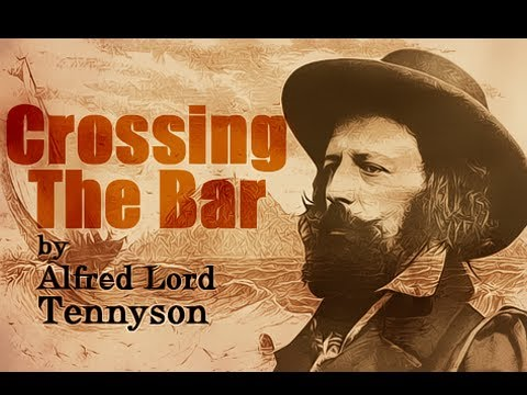 crossing the bar by alfred lord Crossing the bar by alfred, lord tennyson crossing the bar learning guide by phd students from stanford, harvard, berkeley.