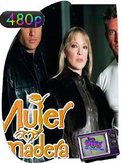 Mujer De Madera [2004] [205/205][480p] Latino [GoogleDrive] PGD