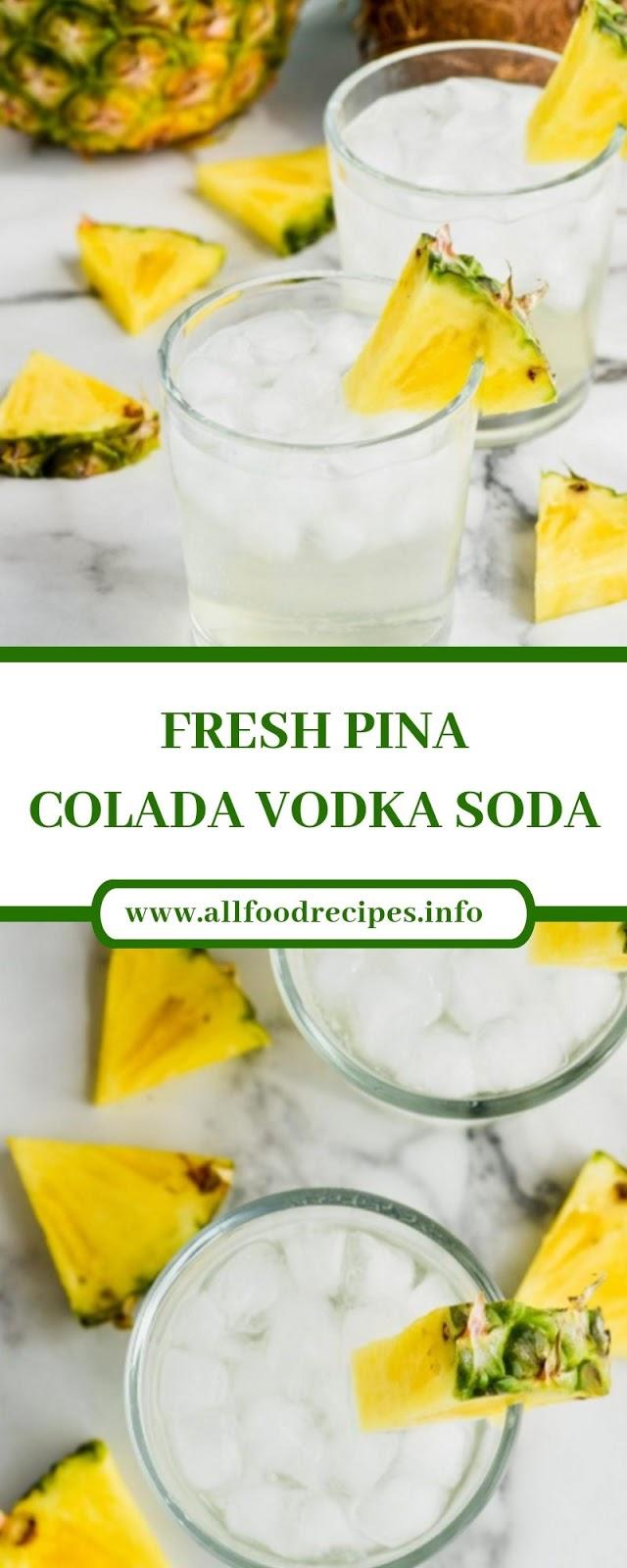 Fresh Pina Colada Vodka Soda