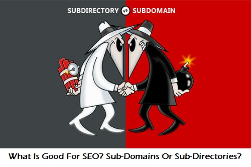 For Better SEO Sub Domain or Sub Directory is good?