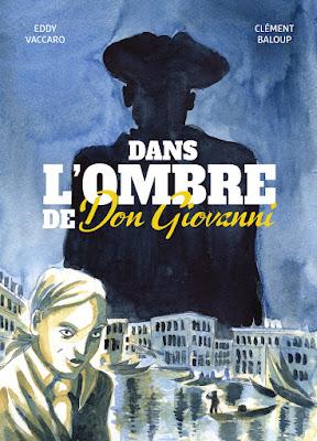 """couverture de """"Dans l'ombre de Don giovanni"""" de Clément Baloup et Eddy Vaccaro paru chez la boîte à bulles"""
