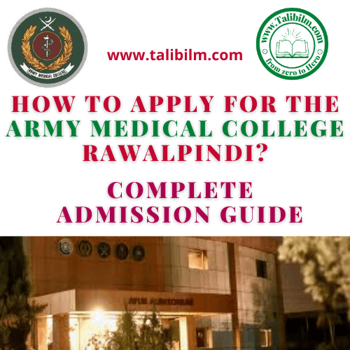 HOW TO APPLY THE ARMY MEDICAL COLLEGE RAWALPINDI FOR SESSION 2020-2021