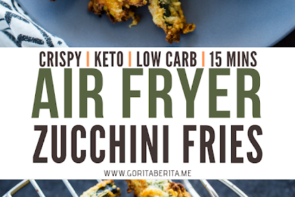 AIR FRYER ZUCCHINI FRIES (LOW CARB – KETO)