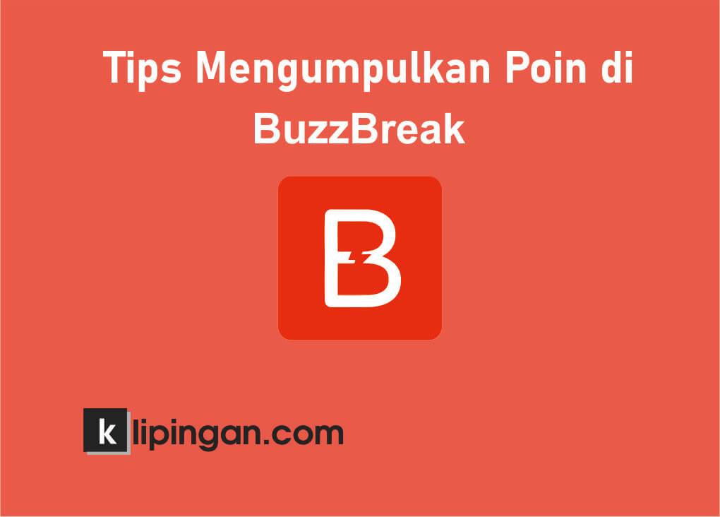 5 Tips Mendapatkan Banyak Poin Aplikasi Di Buzzbreak Klipingan Com