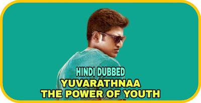 Yuvarathnaa - The Power Of Youth Hindi Dubbed Movie