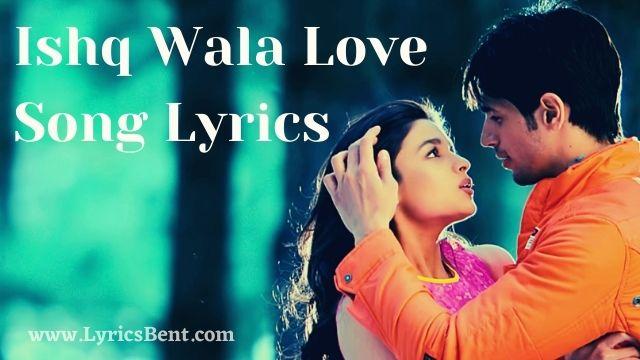 Ishq Wala Love Song Lyrics
