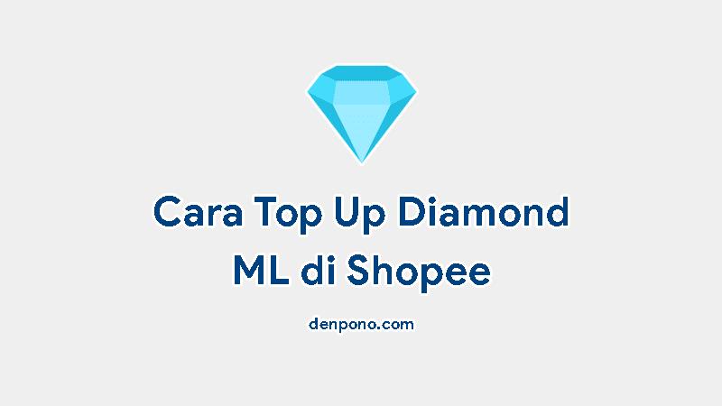cara top up diamond mobile legends ML di shopee
