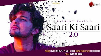 Saari Ki Saari 2.0 Song Lyrics | Darshan Raval | Hindi Song 2020
