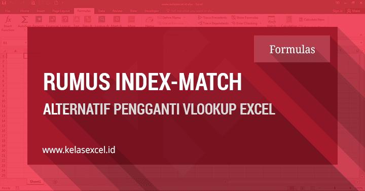 Rumus Index-Match Excel, Rumus Alternatif Pengganti Vlookup