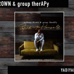 LYRICS: Yadiya (I Love You) - Anthony Brown & Group therAPy