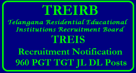 TSWREIS RECRUITMENT NOTIFICATION 2018 960 JOBS JUNIOR LECTURERS PGT TGT TSWREIS RECRUITMENT NOTIFICATION 2018 TREIRB 960 JOBS JUNIOR LECTURERS PGT TGT/2018/05/go-ms-no-49-treirb-recruitment-notification-pgt-tgt-dl-jl-of-960-posts-by-telangana-residential-educational-institutions-recruitment-board-trei-rb.html