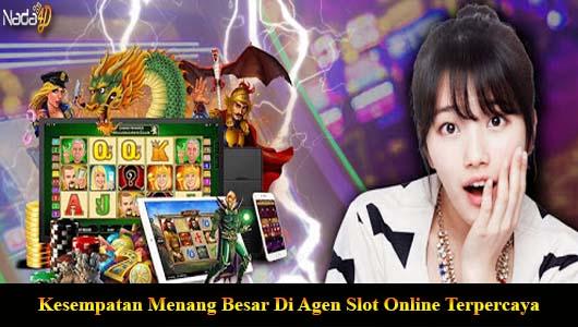 Kesempatan Menang Besar Di Agen Slot Online Terpercaya
