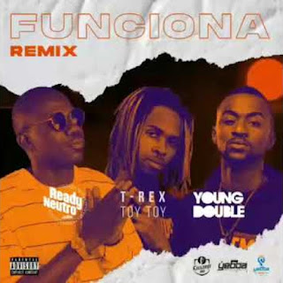 Ready Neutro ft. Toy Toy T-Rex & Young Double - Funciona (Remix) Download 2020