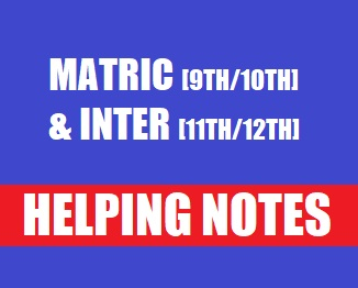 Matriculation and Intermediate Helping Notes in PDF Format