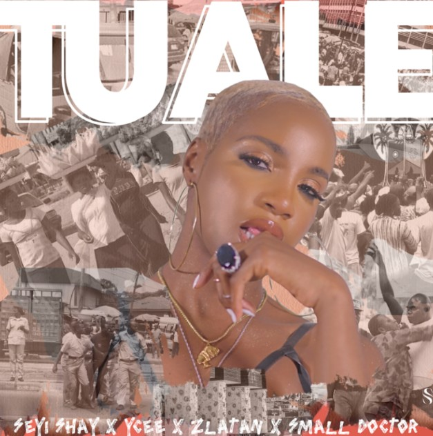 "Seyi Shay – ""Tuale"" ft. Ycee, Zlatan, Small Doctor (Mp3 Download)"