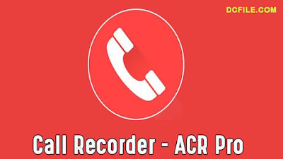 "Call Recorder - ACR apk Download latest version 31.5 for Android - By ""com.nll.acr"" on DcFile.com"
