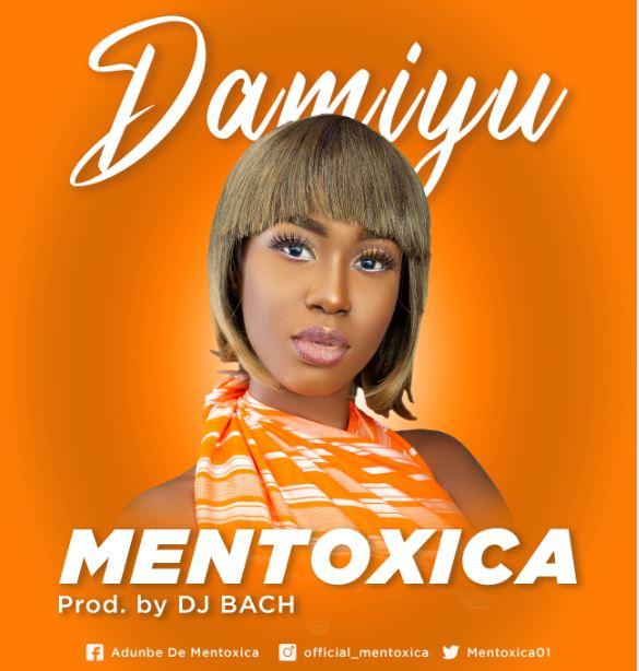 [Music] Mentoxica – Damiyu #Arewapublisize