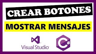 Mostrar mensajes y crear botones en C#