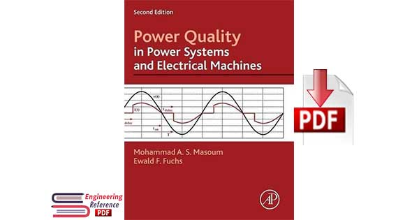 Power Quality in Power Systems and Electrical Machines Second Edition By Ewald Fuchs and Mohammad A S Masoum