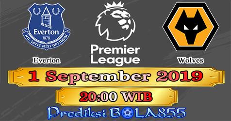 Prediksi Bola855 Everton vs Wolves 1 September 2019