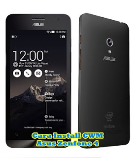 Cara Pasang CWM Asus Zenfone 4 T00I (A400CG) Tanpa PC