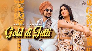 गोल्ड दी जुत्ती Gold Di Jutti Lyrics in Hindi - Amar Sehmbi
