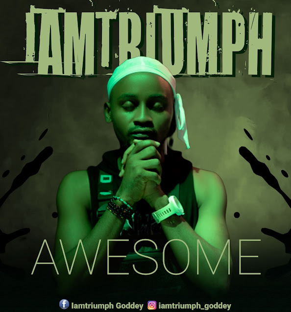 Audio: IamTriumph – Awesome