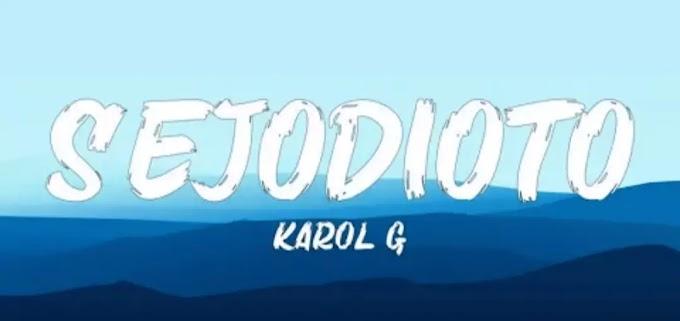 KAROL G - SEJODIOTO Lyrics (English Translation)