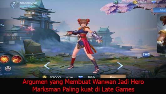 Argumen yang Membuat Wanwan Jadi Hero Marksman Paling kuat di Late Games