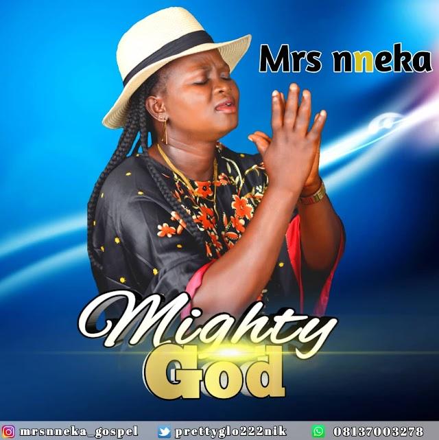 [Gospel music] Mrs Nneka - Mighty God