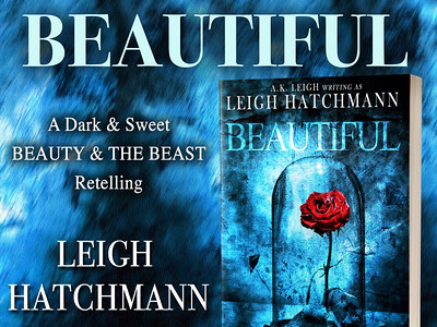 A Modern Retelling of Beauty and the Beast! | Beautiful by Leigh Hatchmann