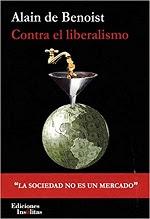 Contra el liberalismo. La sociedad no es un mercado, de Alain de Benoist (ediciones Insólitas)