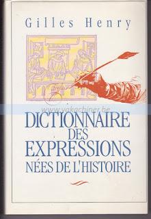 Dictionnaire des expressions nées de l'histoire