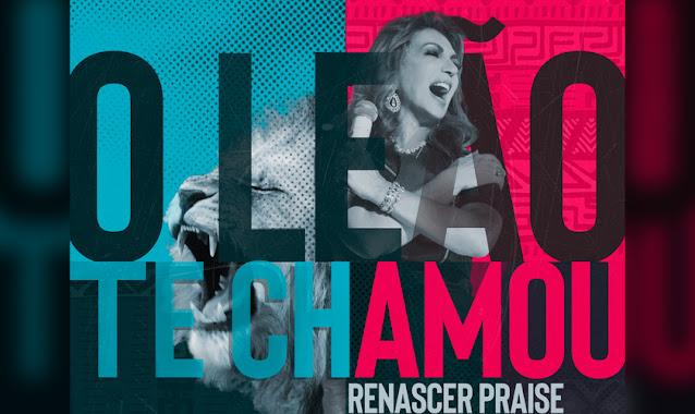 """""""O Leão Te Chamou"""" é o novo single do grupo Renascer Praise"""