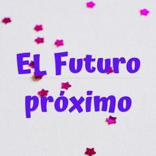 El futuro próximo. Ir+a+infinitivo