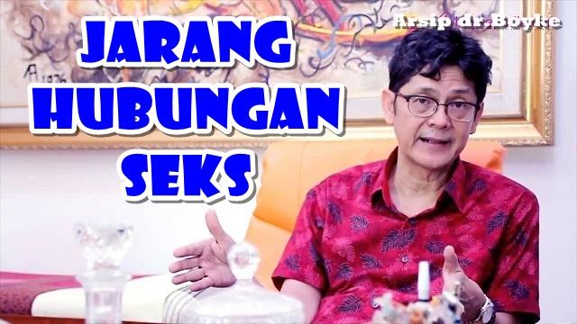 JARANG HUBUNGAN SEX - Konsultasi Sex dr.Boyke