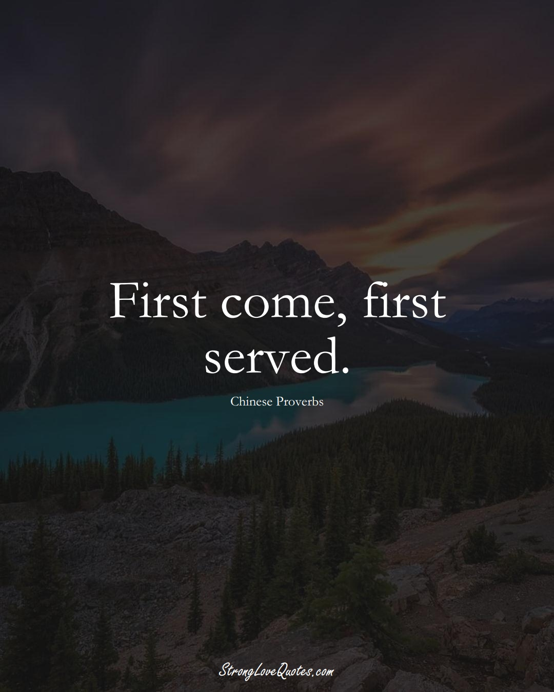 First come, first served. (Chinese Sayings);  #AsianSayings