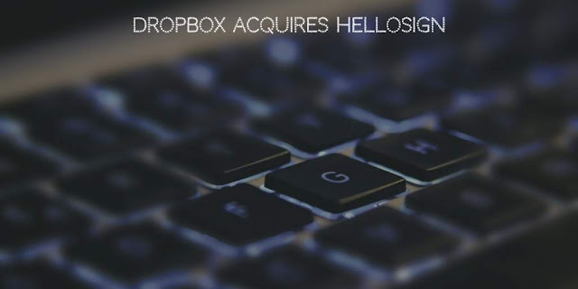 Dropbox, a cloud storage solutions company, Acquires HelloSign