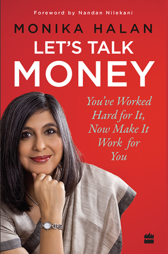Let's Talk Money: You've Worked Hard for It, Now Make It Work for You By Monika Halan Free PDF Download