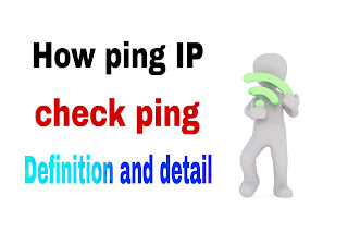 how ping ip address | Definition and detail check