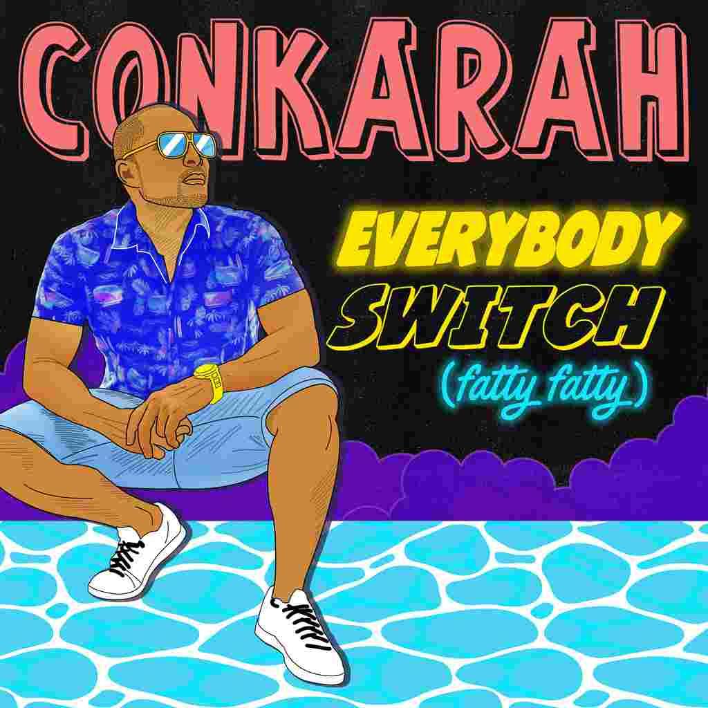 """O jamaicano Conkarah lança sua nova aposta. """"Everybody Switch (Fatty Fatty)"""""""