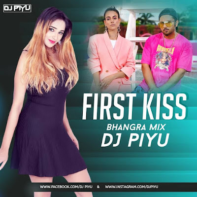First Kiss Bhangra Mix DJ Piyu