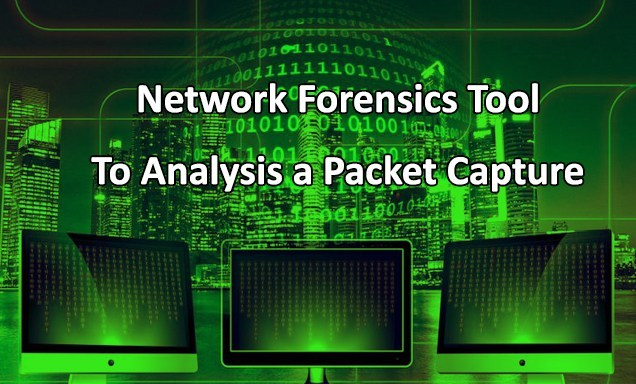GUI Network Forensics Tool To Analysis a Packet Capture