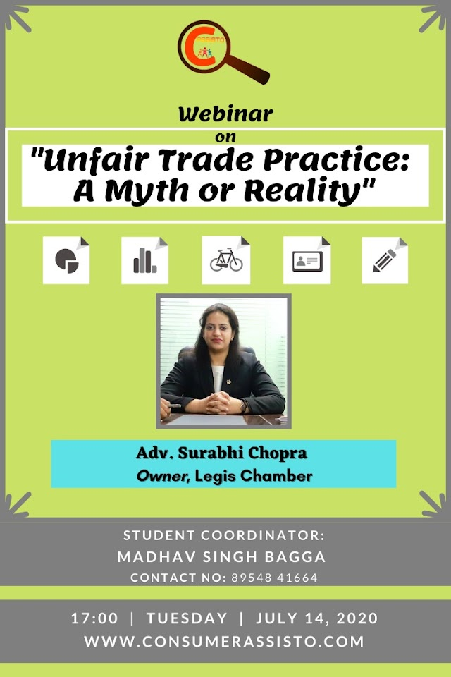 [Webinar] on Unfair Trade Practices: A Myth or Reality by Consumer Assisto [Register by 13 July 2020]