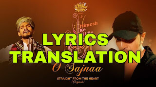 O Sajnaa Lyrics in English | With Translation | – Himesh Reshammiya